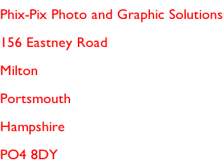 Phix-Pix Photo and Graphic Solutions 156 Eastney Road Milton Portsmouth Hampshire PO4 8DY
